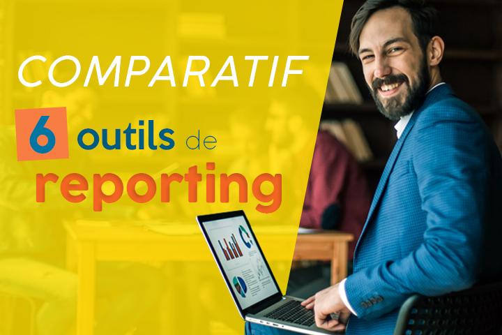[Comparatif] 6 outils de reporting pour piloter efficacement son entreprise