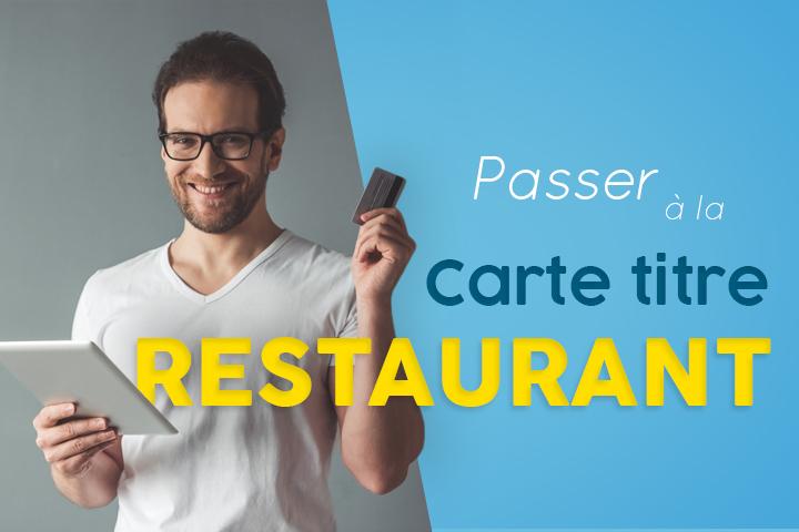 Réussir le passage à la carte titre restaurant
