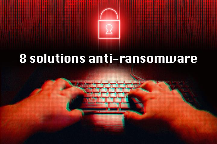 [sécurité] 8 solutions pour supprimer un Ransomware et protéger son entreprise