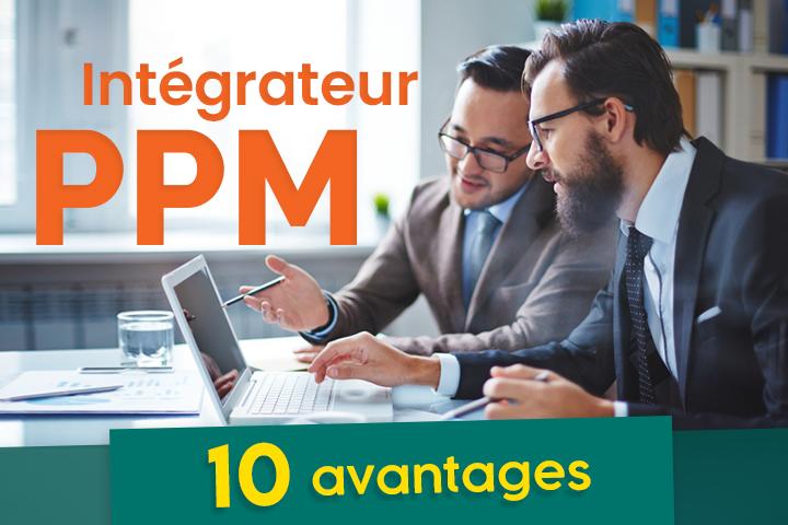 Pourquoi faire appel à un intégrateur PPM ?
