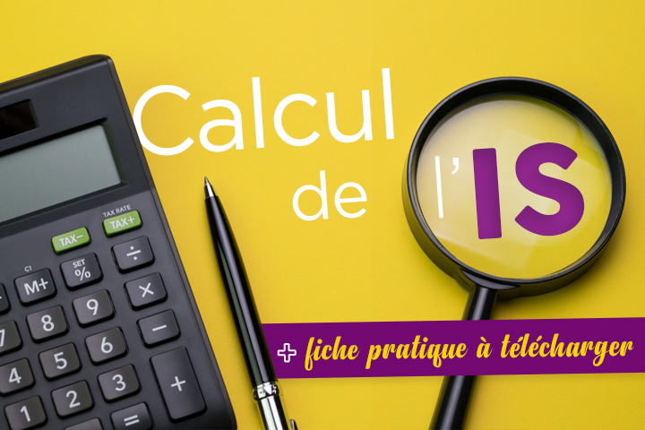 Tout pour un calcul de l'IS facile : taux, exemples et simulateur