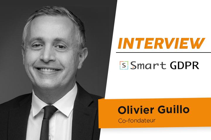 [ITW] Olivier Guillo co-fondateur de Smart GDPR, plateforme de mise en conformité
