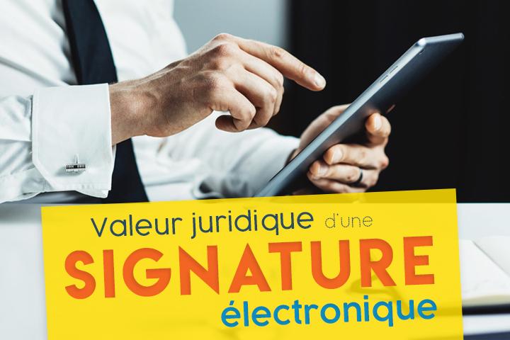 [Réglementation] Quelle est la valeur juridique d'une signature électronique ?