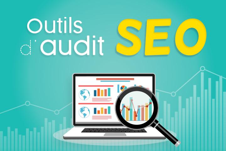 Top 16 des outils d'audit SEO pour améliorer son référencement naturel