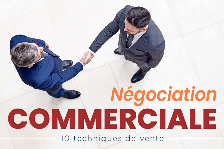 10 techniques de vente pour réussir sa négociation commerciale
