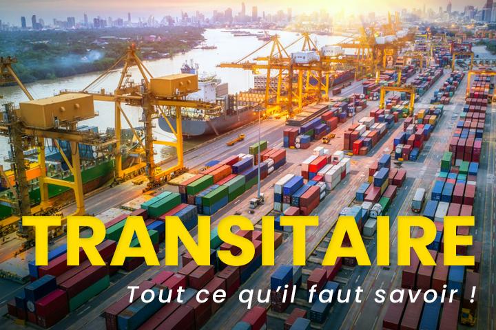 Transitaire : définition, rôle, fonctions et outils pour le transport de marchandises