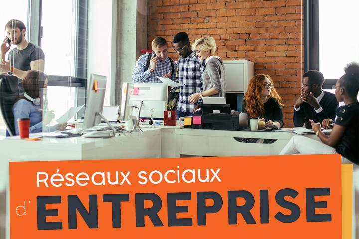Les réseaux sociaux d'entreprise : avantages, enjeux, conseils et solutions