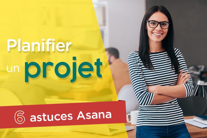 Planifier un projet comme un pro : 6 astuces avec Asana