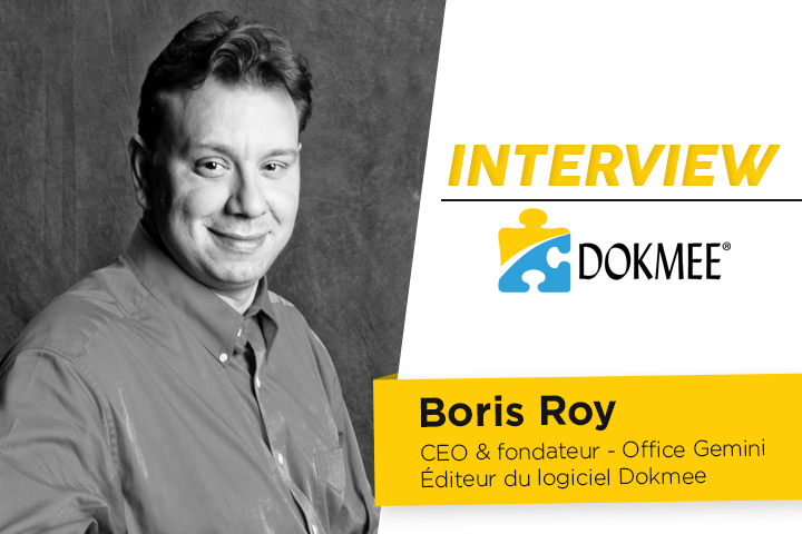 [ITW] Boris Roy CEO de Dokmee, solution de Gestion Electronique de Documents pour PME