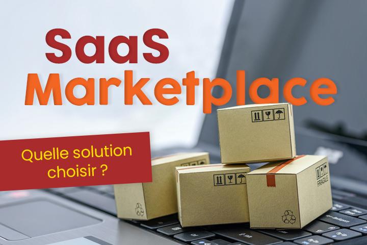 SaaS marketplace : 7 outils à comparer pour bien choisir sa solution