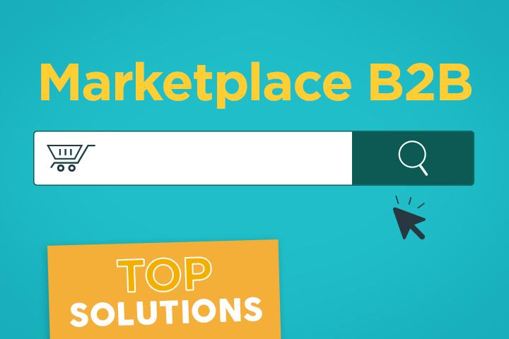 Marketplace B2B : 8 solutions pour créer une plateforme à succès