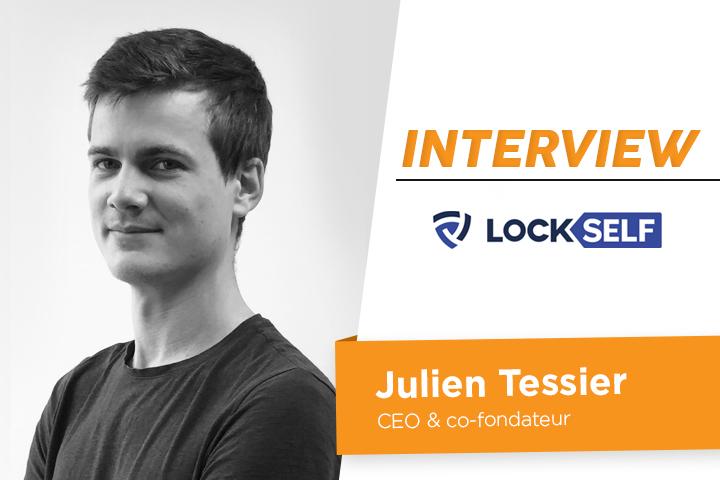 [ITW] Julien Tessier, CEO de LockSelf, logiciel de gestion et sécurisation de la donnée pour entreprise