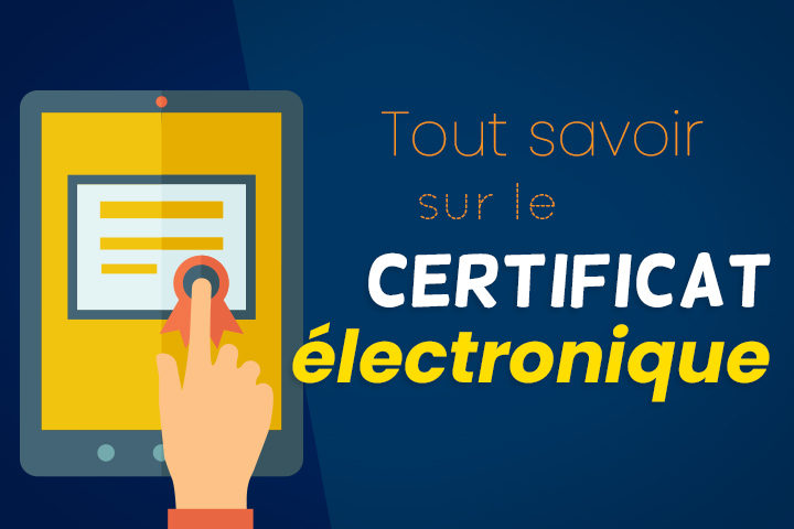 Tout savoir sur le certificat électronique