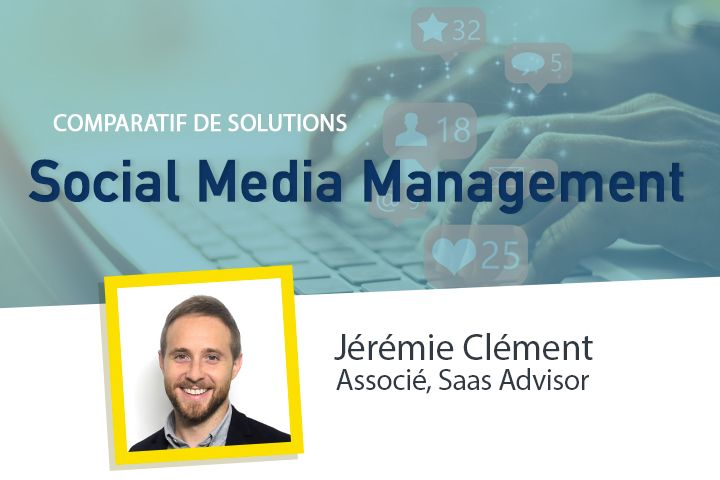 [Comparatif] Comment choisir son outil de Social Media Management ?