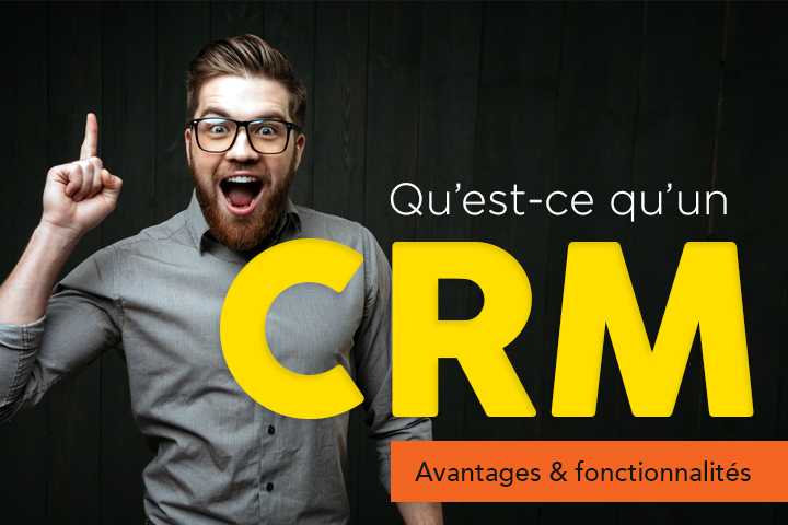 Qu'est-ce qu'un CRM ?