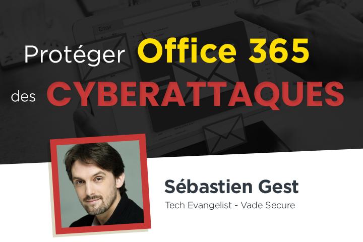 7 raisons de protéger votre messagerie Office 365 contre les cyberattaques