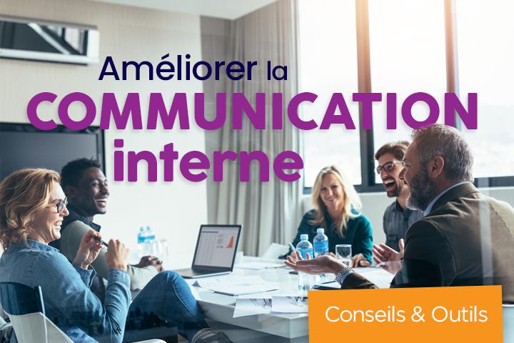 Idées pour améliorer la communication interne : 6 conseils et 7 outils