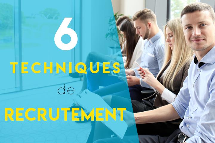 6 techniques de recrutement innovantes pour trouver le bon candidat