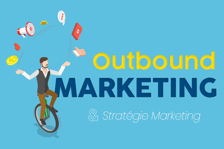 [Outbound marketing] Comment booster votre stratégie marketing ?
