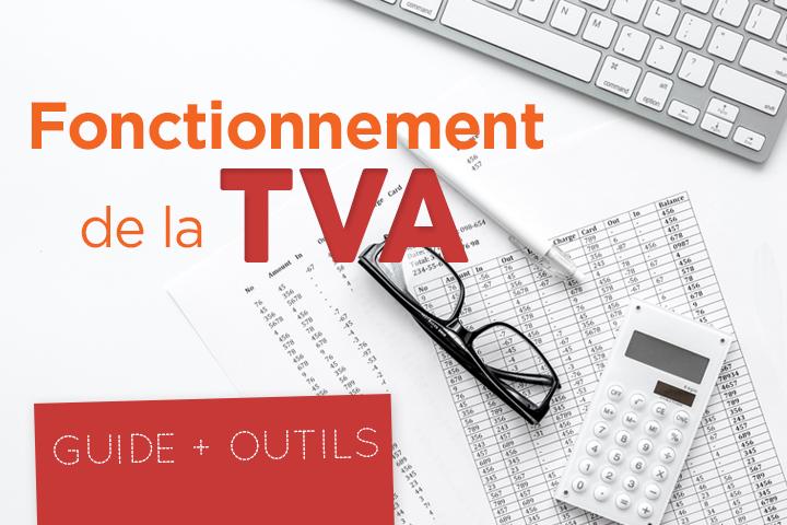 Comment fonctionne la TVA pour les entreprises ? Guide et solutions à valeur ajoutée !