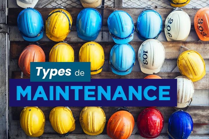 Les types de maintenance : les distinguer pour mieux gérer vos interventions