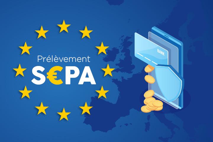 Prélèvement SEPA : définition et méthode de mise en place !