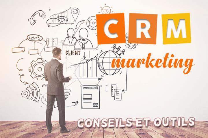 Conseils et outils pour réussir votre stratégie de CRM marketing