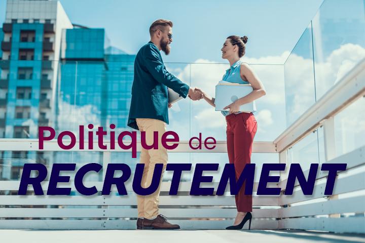 Comment définir et mettre en place une politique de recrutement ?