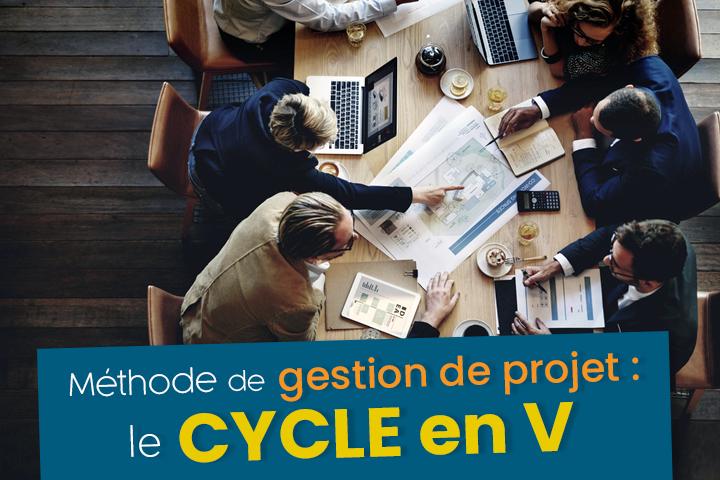 Le cycle en V est-il adapté à votre gestion de projet ?