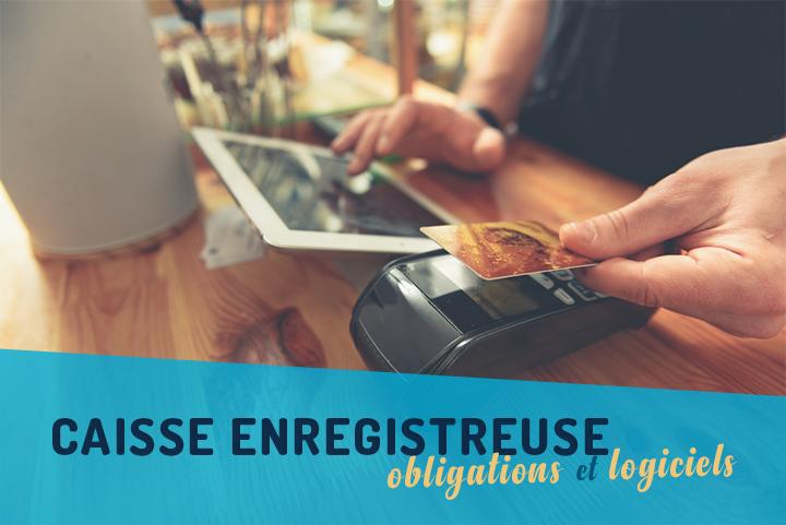 Caisse enregistreuse obligatoire : accordez la législation avec vos besoins !