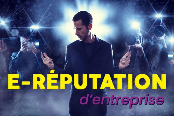 Comment soigner l'e-reputation de votre entreprise : décryptage