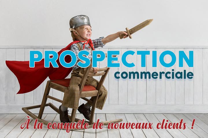 Prospection commerciale : partez à la conquête de nouveaux clients !