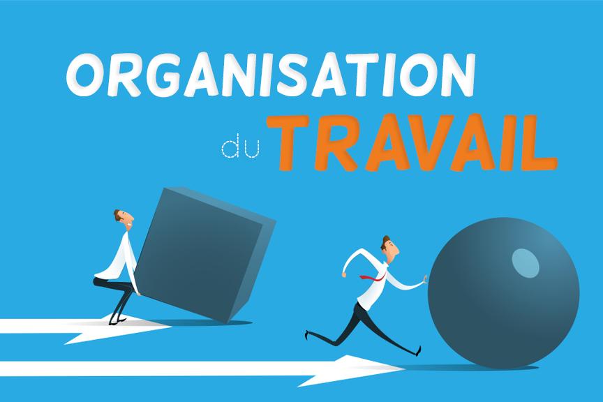 Organisation du Travail : 12 pratiques pour gagner en efficacité