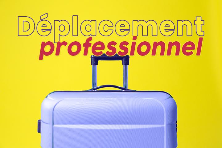 Le déplacement professionnel : réglementation et conseils