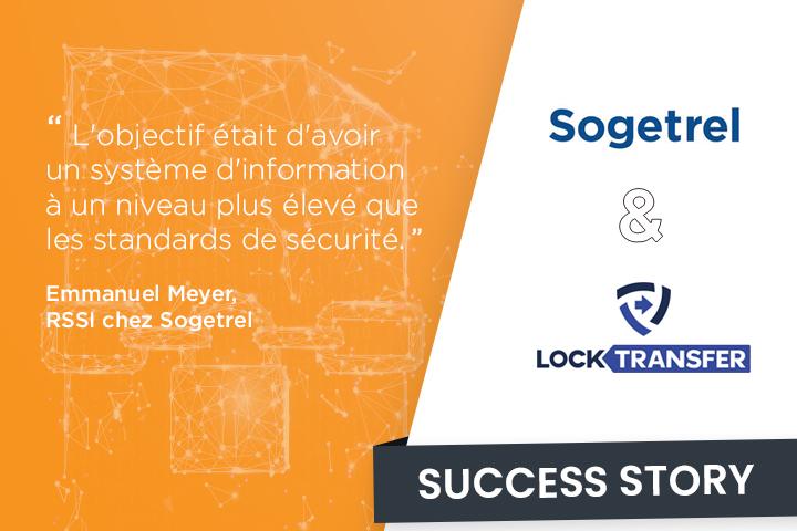 [Etude de cas] Garantir un niveau élevé de protection des données grâce à la sécurisation des échanges