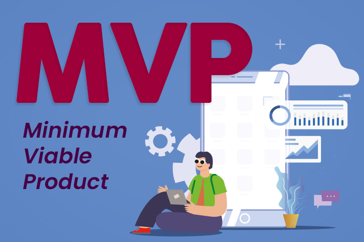 MVP : qu'est-ce que le Minimum Valuable Product ?