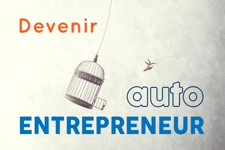 Devenir auto-entrepreneur : tout pour créer votre micro-entreprise