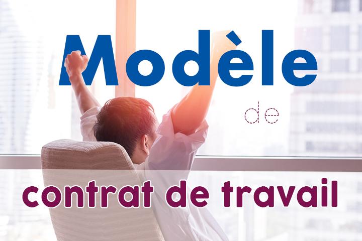 Quel modèle de contrat de travail utiliser pour un CDI ou un CDD ?