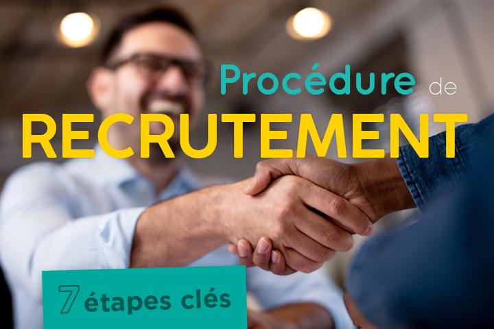 Procédure de recrutement : 7 étapes à suivre pour recruter efficacement