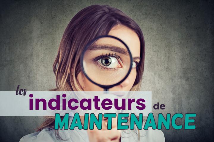 Quels indicateurs de maintenance choisir pour vos équipements ?