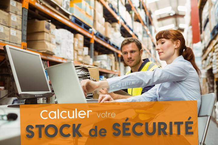 Comment calculer un stock de sécurité et vous prémunir des ruptures