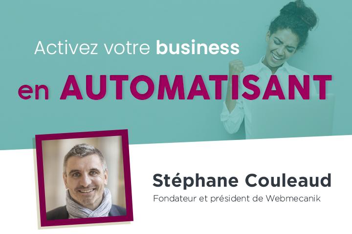 Activez votre business en automatisant, c'est maintenant !