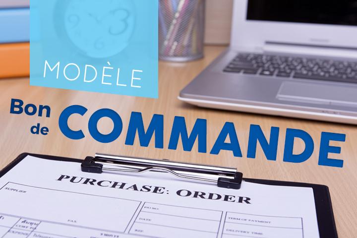 Comment éditer des bons de commande ? Modèle et exemples