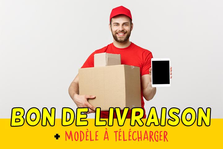 Bon de livraison : modèle gratuit à télécharger et instructions