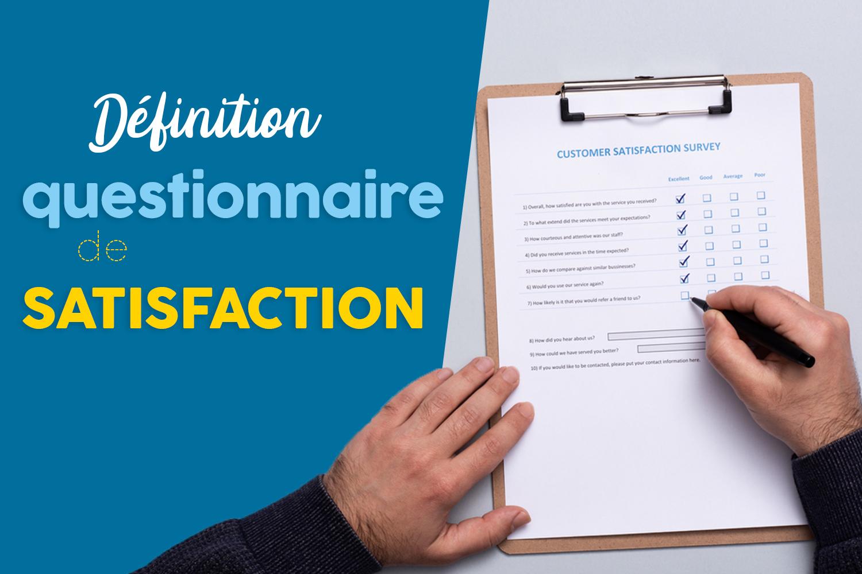 Définition du questionnaire de satisfaction, l'outil idéal pour mesurer la satisfaction client