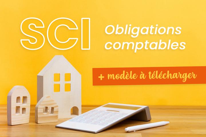Comptabilité SCI : obligations et modèle à télécharger