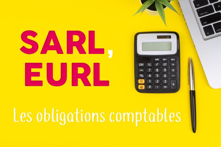 Quelles sont les obligations comptables d'une SARL ou EURL ?