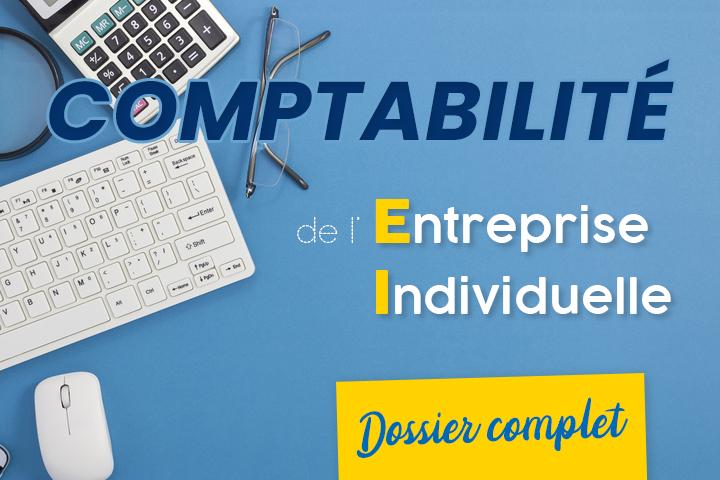 La comptabilité de l'entreprise individuelle : le dossier complet