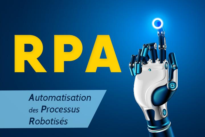 Automatisation des Processus Robotisés (RPA) : l'émergence du «collaborateur augmenté»
