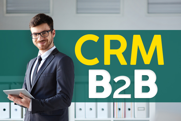 ¿Por qué implementar un CRM B2B para mi empresa?